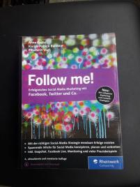 Follow Me! Erfolgreiches Social Media Marketing mit Facebook, Twitter und Co.